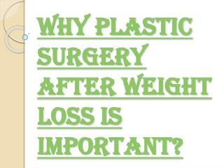 Benefits of Opting Plastic Surgery After Weight Loss
