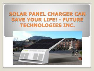 Best Benefits of thin film foldable solar charger - Future Technologies Inc