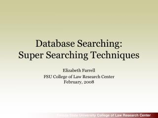 Database Searching: Super Searching Techniques
