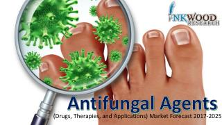 Antifungal Agents Market analysis & trends 2017-2025 | Inkwood Research