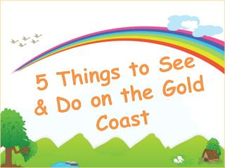 5 Things to See & Do on the Gold Coast