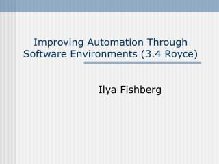 Improving Automation Through Software Environments (3.4 Royce)