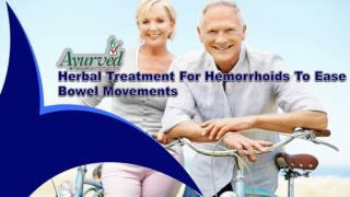 Herbal Treatment For Hemorrhoids To Ease Bowel Movements