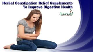 Herbal Constipation Relief Supplements To Improve Digestive Health