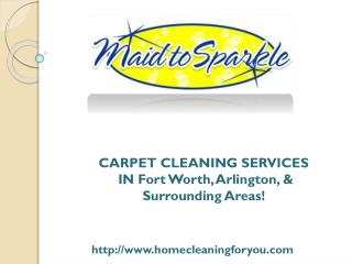 CARPET CLEANING SERVICES IN Fort Worth, Arlington, & Surrounding Areas!