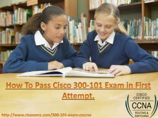 Cisco 300-101 CCNA Exam Questions Released with Passing Guarantee