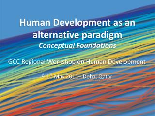 Human Development  as an alternative paradigm Conceptual Foundations