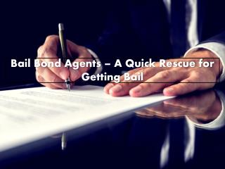 Bail Bond Agents – A Quick Rescue for Getting Bail