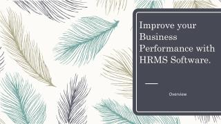 Improve your Business Performance with HRMS Software.