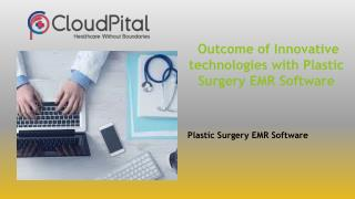 Outcome of Innovative technologies with Plastic Surgery EMR Software