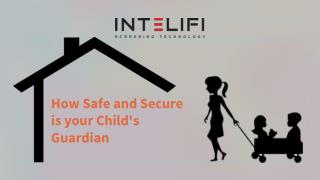 How Safe and Secure is your Child's Guardian