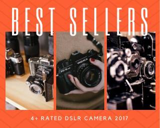 Best sellers dslr cameras 2017