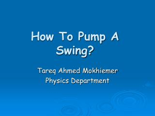 How To Pump A Swing?