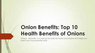 Onion benefits top 10 health benefits of onions