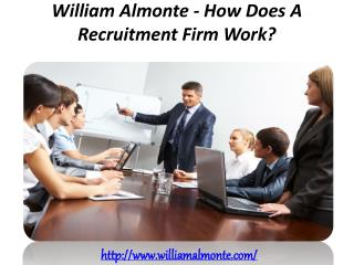William Almonte - How Does A Recruitment Firm Work?