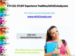 ETH 321 STUDY Experience Tradition/eth321study.com