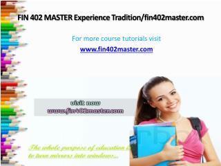 FIN 402 MASTER Experience Tradition/fin402master.com