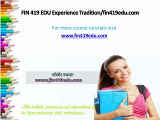 FIN 419 EDU Experience Tradition/fin419edu.com