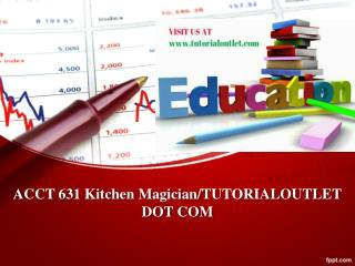 ACCT 631 Kitchen Magician/TUTORIALOUTLET DOT COM