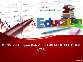 BUSN 379 Coupon Rates/TUTORIALOUTLET DOT COM