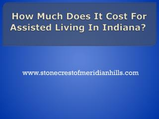 How Much Does It Cost for Assisted Living In Indiana
