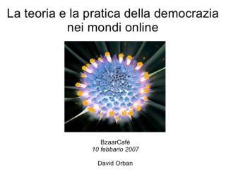 Teoria e pratica della democrazia nei mondi online