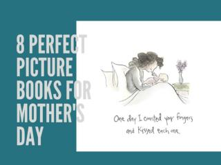8 perfect picture books for Mother's Day