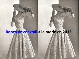 robe de cocktail à la mode en 2013