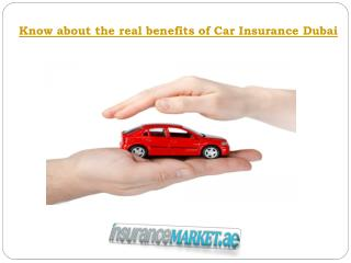 Know about the real benefits of Car Insurance Dubai