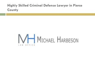 Highly Skilled Criminal Defense Lawyer in Pierce County