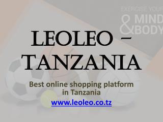 Online shopping in Tanzania -   Leo Leo