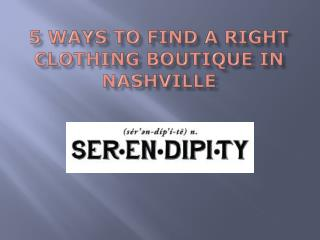 5 Ways to Find a Right Clothing Boutique in Nashville