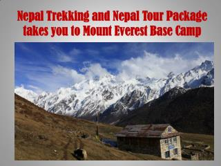 Nepal Trekking and Nepal Tour Package takes you to Mount Everest Base Camp