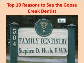 Top 10 Reasons to See the Goose Creek Dentist