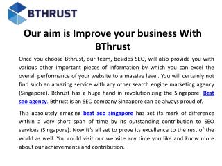Our aim is Improve your business With BThrust