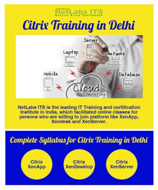 Join Highly interactive Citrix training in Delhi at NetLabs ITS