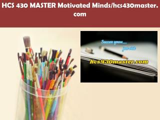 HCS 430 MASTER Motivated Minds/hcs430master.com