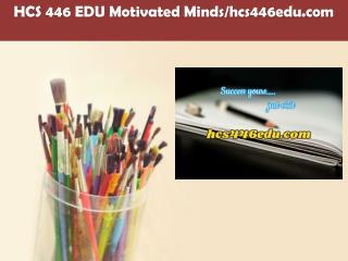 HCS 446 EDU Motivated Minds/hcs446edu.com
