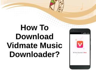 How To Download Vidmate Music Downloader