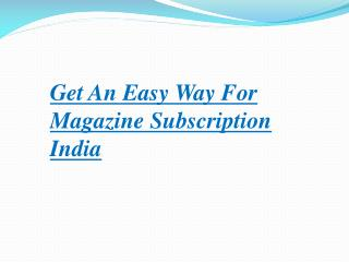 Get an Easy Way for Magazine Subscription India
