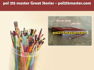 pol 215 master Great Stories /pol215master.com