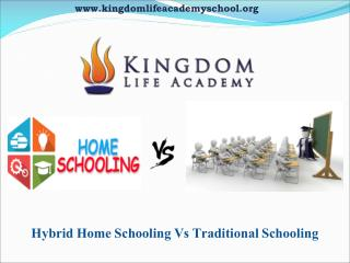 Hybrid Home Schooling Vs Traditional Schooling