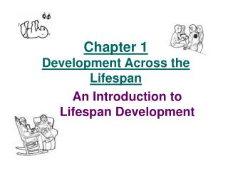 Chapter 1 Development Across the Lifespan