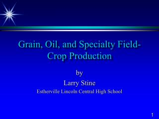 Grain, Oil, and Specialty Field-Crop Production