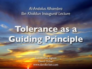 Tolerance as a Guiding Principle