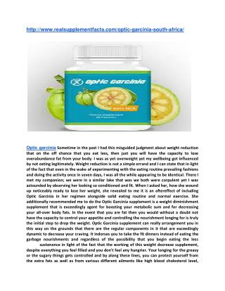 http://www.realsupplementfacts.com/optic-garcinia-south-africa/