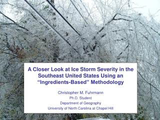 "A Closer Look at Ice Storm Severity in the Southeast United States Using an ""Ingredients-Based"" Methodology"
