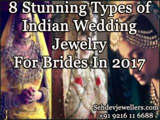 8 Stunning Types of Indian Wedding jewelry for Brides in 2017