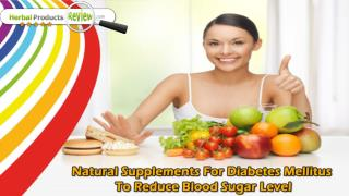 Natural Supplements For Diabetes Mellitus To Reduce Blood Sugar Level