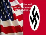 Similarities and Differences between FDR and Hitler